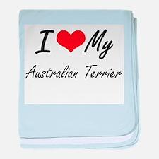 I love my Australian Terrier baby blanket