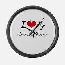 I love my Australian Terrier Large Wall Clock