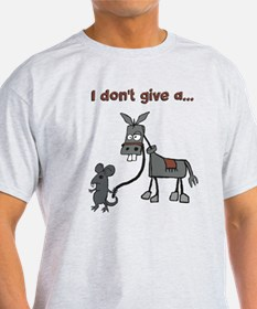 I dont give a... T-Shirt