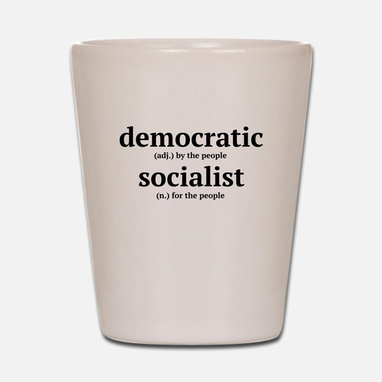 democratic socialist Shot Glass