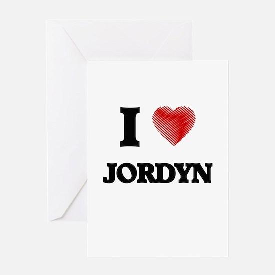 I Love Jordyn Greeting Cards