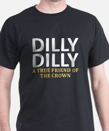 Dilly Dilly A True friend of the crow T-Shirt