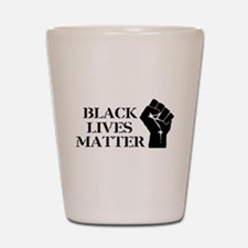 Black Lives Matter - Raised Clenched Fi Shot Glass