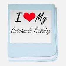 I love my Catahoula Bulldog baby blanket