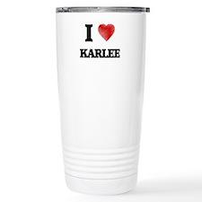 I Love Karlee Travel Coffee Mug