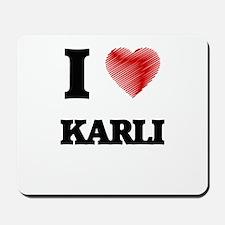 I Love Karli Mousepad