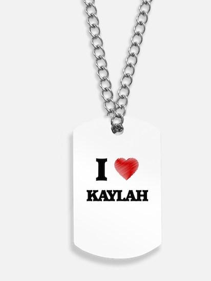 I Love Kaylah Dog Tags