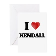 I Love Kendall Greeting Cards