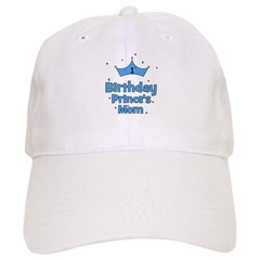 1st Birthday Prince's Mom! Baseball Cap