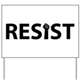 Anti trump protest resistance Yard Signs