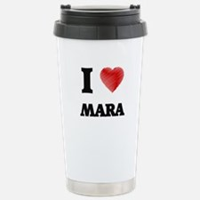I Love Mara Travel Mug