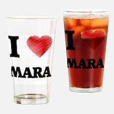 I Love Mara Drinking Glass