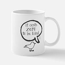 It Costs Zero to Be Kind Word Mug Mugs