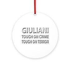 Giuliani tough on terror Ornament (Round)