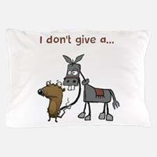 I don't give a... Pillow Case