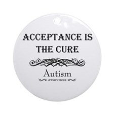 Autism ~ Acceptance is the cure Ornament (Round)