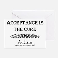 Autism ~ Acceptance is the cure Greeting Card