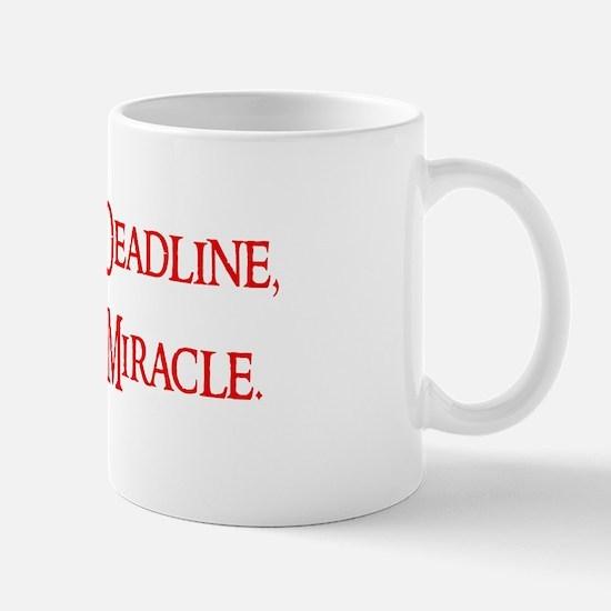 Deadline miracle w Mugs