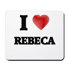 I Love Rebeca Mousepad