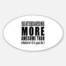 Skateboarding More Awesome Designs Decal