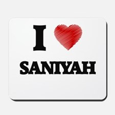 I Love Saniyah Mousepad