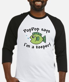 PopPop Says I'm a Keeper Baseball Jersey