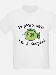 PopPop Says I'm a Keeper T-Shirt