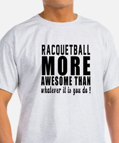 Racquetball More Awesome Designs T-Shirt