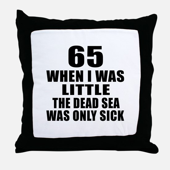 65 When I Was Little Birthday Throw Pillow