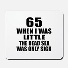 65 When I Was Little Birthday Mousepad