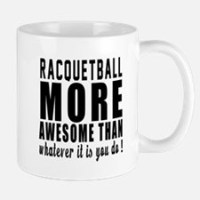 Racquetball More Awesome Designs Mug