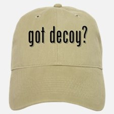 got decoy? Baseball Baseball Cap