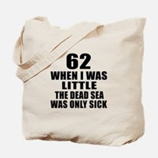 62 When I Was Little Birthday Tote Bag