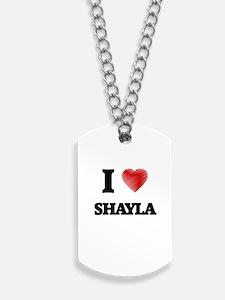 I Love Shayla Dog Tags