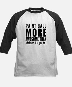Paint Ball More Awesome Desig Tee