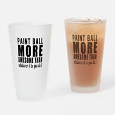 Paint Ball More Awesome Designs Drinking Glass