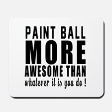 Paint Ball More Awesome Designs Mousepad