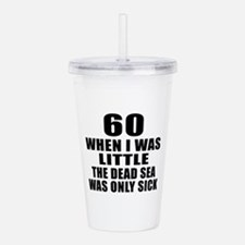 60 When I Was Little B Acrylic Double-wall Tumbler