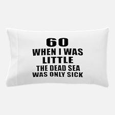60 When I Was Little Birthday Pillow Case