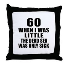 60 When I Was Little Birthday Throw Pillow