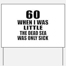 60 When I Was Little Birthday Yard Sign