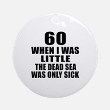 60 When I Was Little Birthday Round Ornament