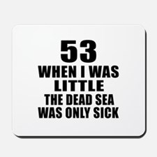 53 When I Was Little Birthday Mousepad