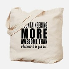 Mountaineering More Awesome Designs Tote Bag