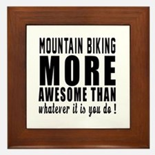 Mountain Biking More Awesome Designs Framed Tile