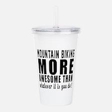 Mountain Biking More A Acrylic Double-wall Tumbler