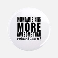 Mountain Biking More Awesome Designs Button