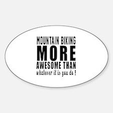 Mountain Biking More Awesome Design Sticker (Oval)