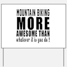 Mountain Biking More Awesome Designs Yard Sign