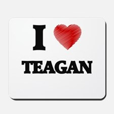 I Love Teagan Mousepad